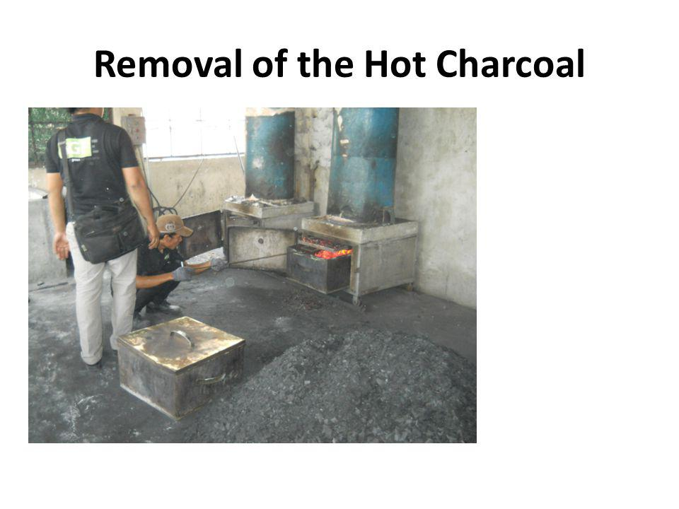 Removal of the Hot Charcoal