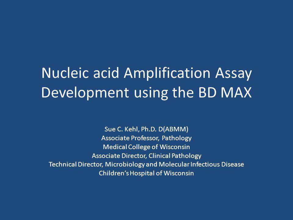 Nucleic acid Amplification Assay Development using the BD MAX