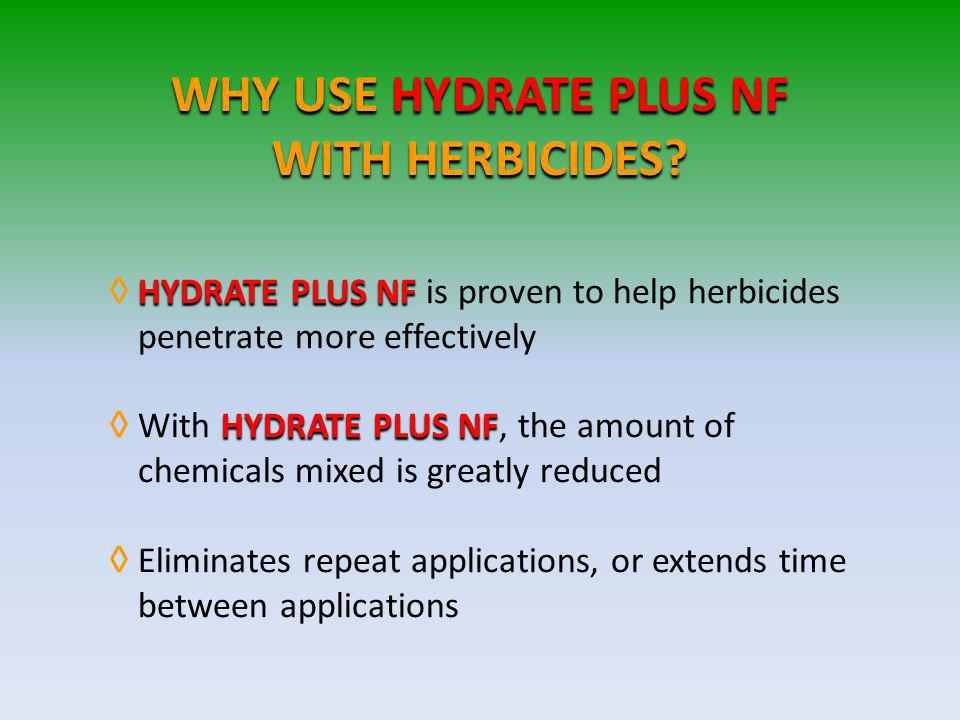 WHY USE HYDRATE PLUS NF WITH HERBICIDES