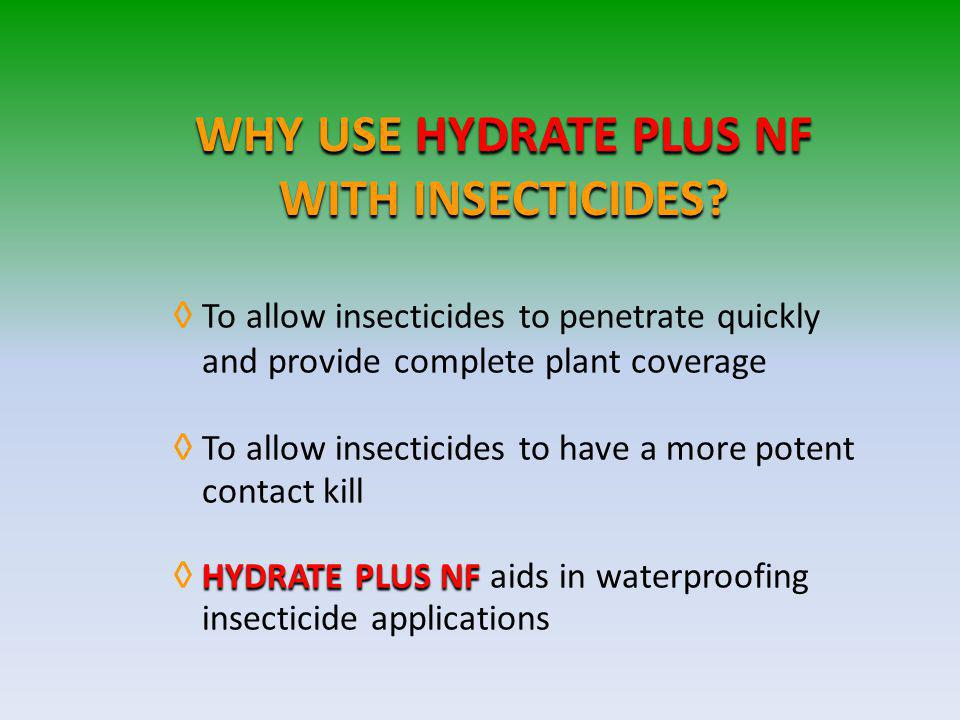 WHY USE HYDRATE PLUS NF WITH INSECTICIDES
