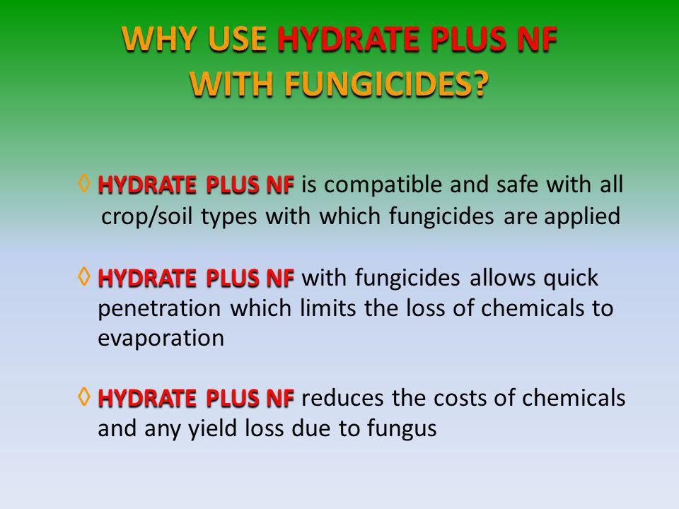 WHY USE HYDRATE PLUS NF WITH FUNGICIDES