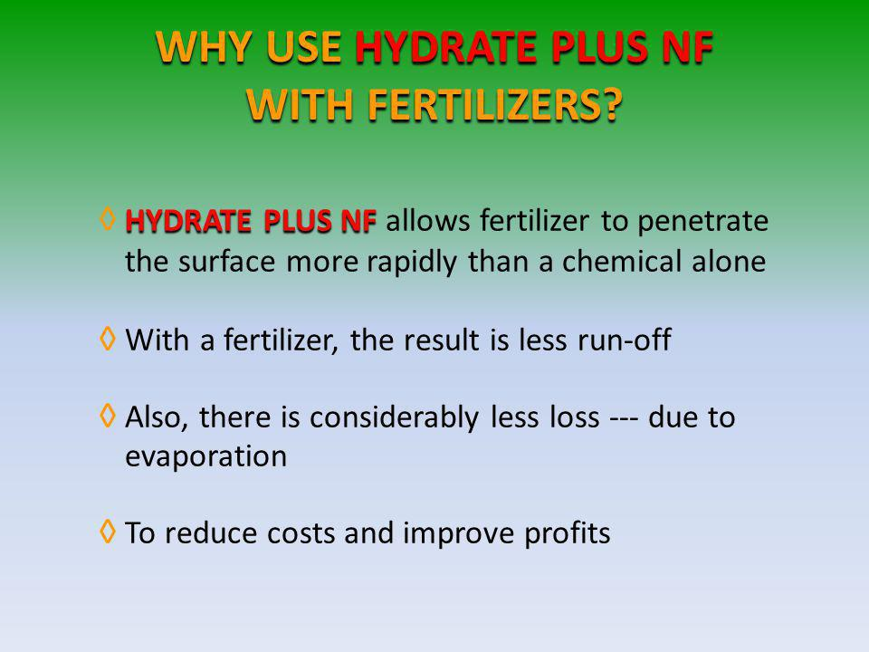 WHY USE HYDRATE PLUS NF WITH FERTILIZERS