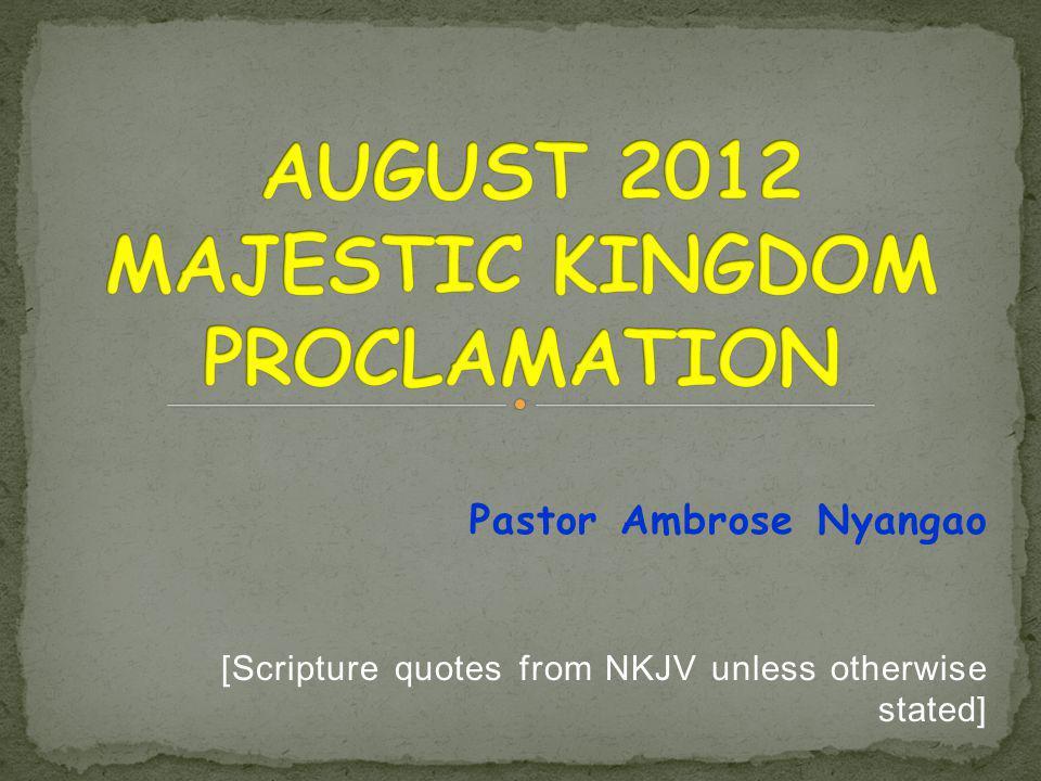 AUGUST 2012 MAJESTIC KINGDOM PROCLAMATION