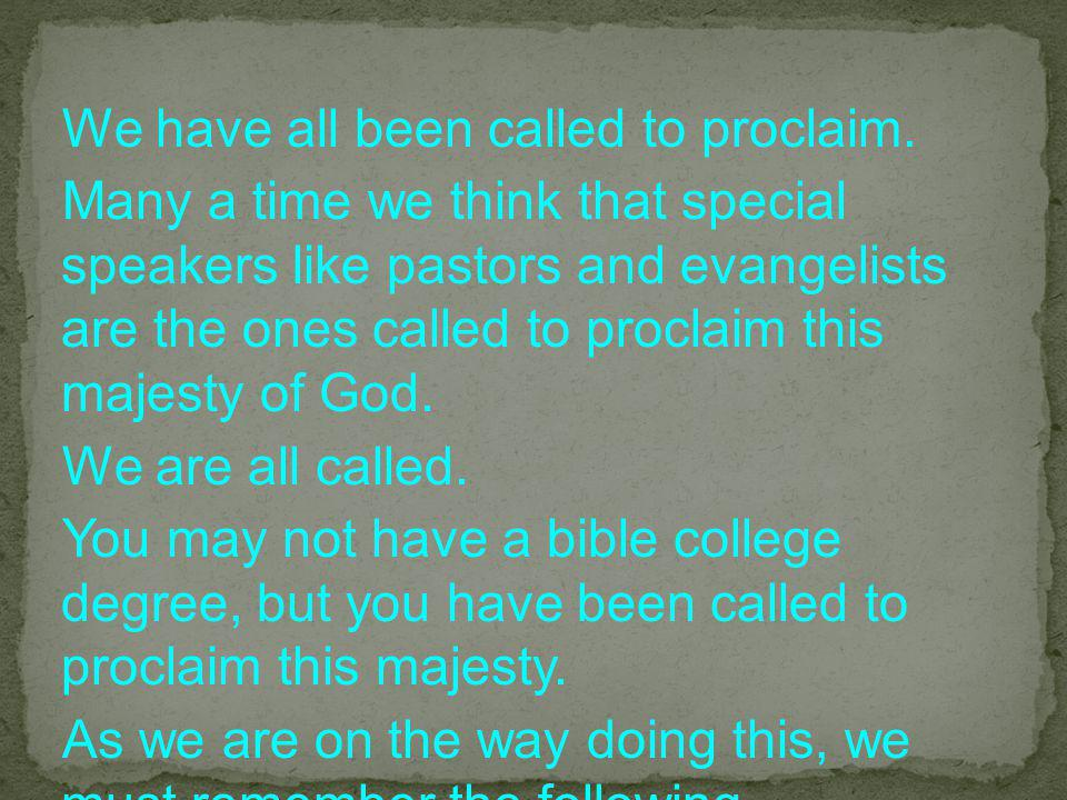 We have all been called to proclaim