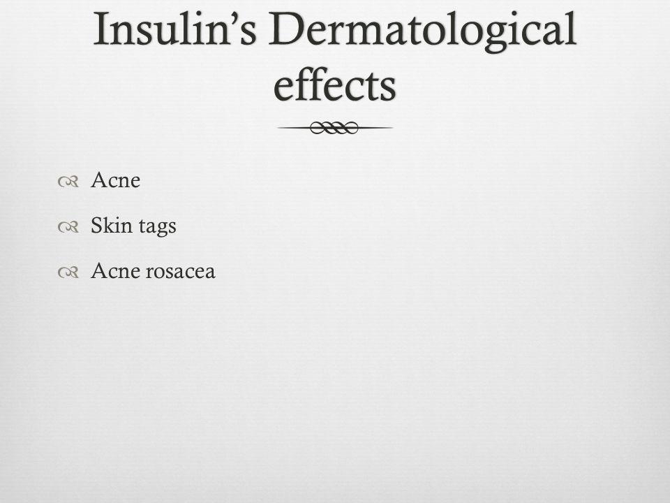 Insulin's Dermatological effects