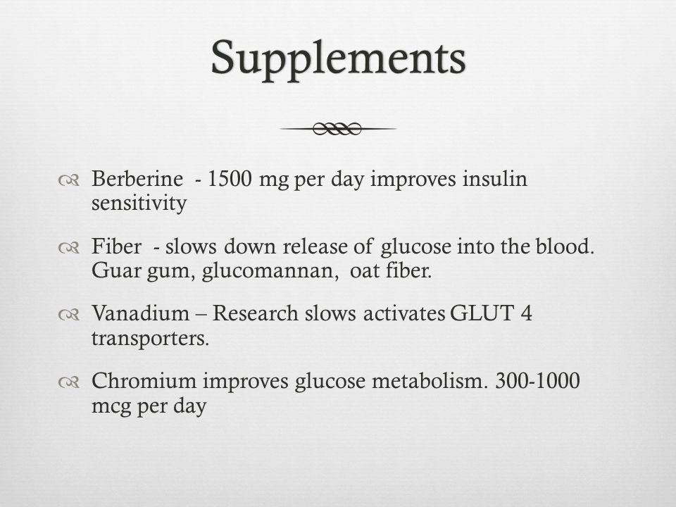 Supplements Berberine - 1500 mg per day improves insulin sensitivity
