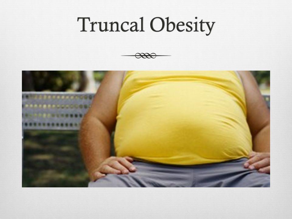 Truncal Obesity