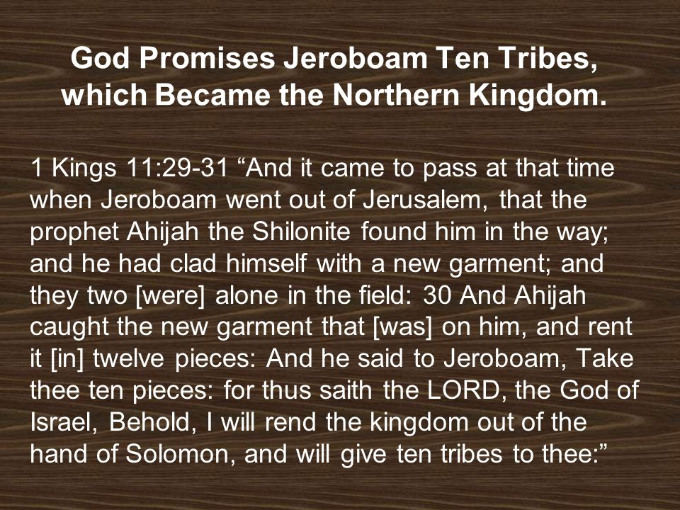 God Promises Jeroboam Ten Tribes, which Became the Northern Kingdom.