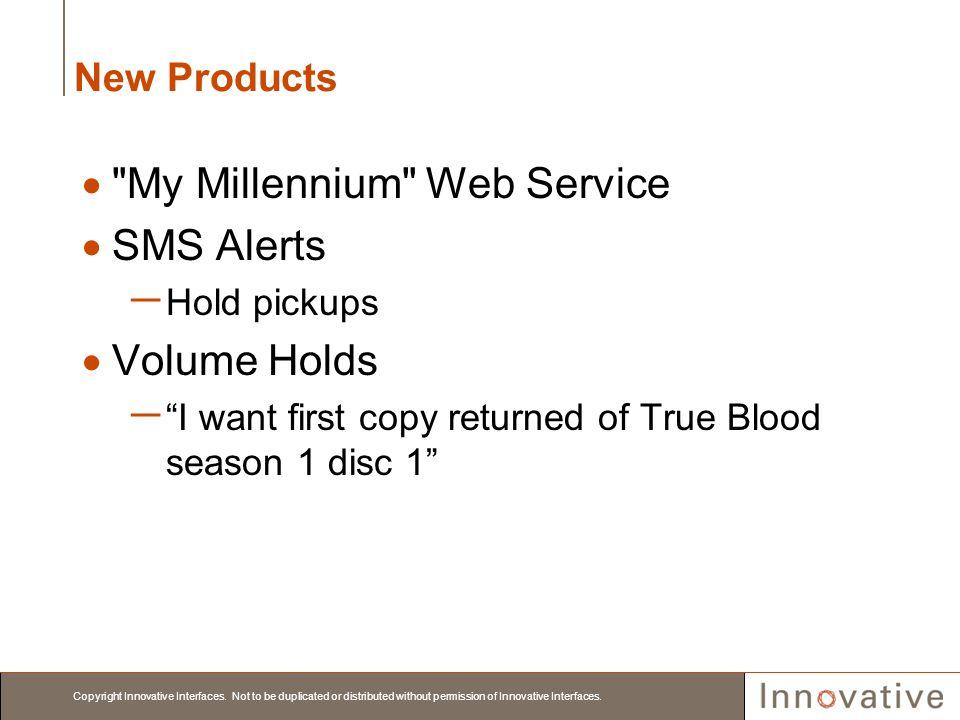 My Millennium Web Service SMS Alerts Volume Holds