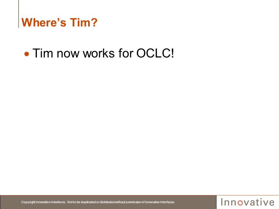 Where's Tim Tim now works for OCLC!
