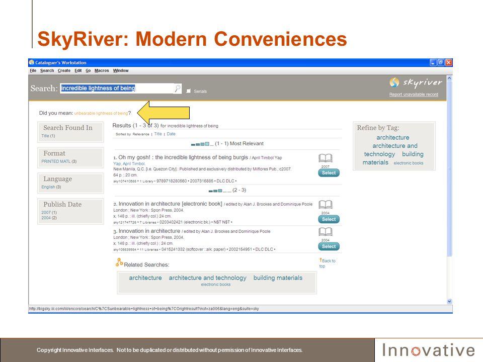 SkyRiver: Modern Conveniences