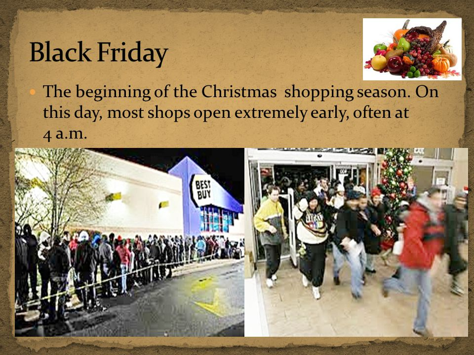 Black Friday The beginning of the Christmas shopping season.