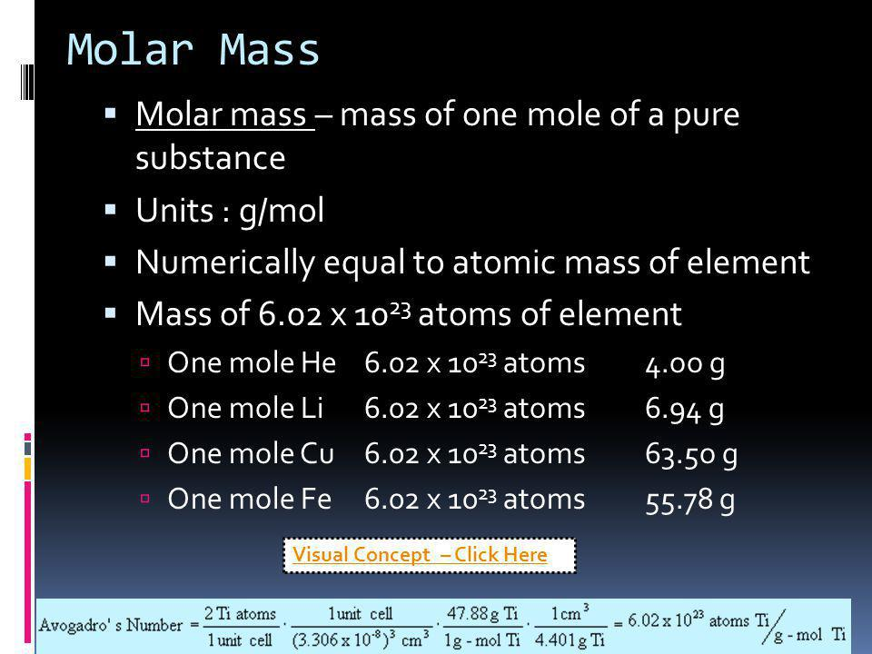 Molar Mass Molar mass – mass of one mole of a pure substance