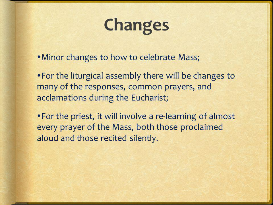 Changes Minor changes to how to celebrate Mass;