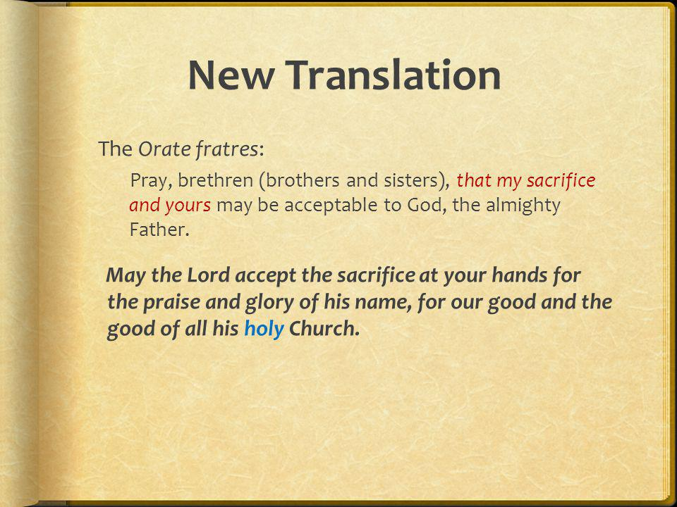 New Translation The Orate fratres: