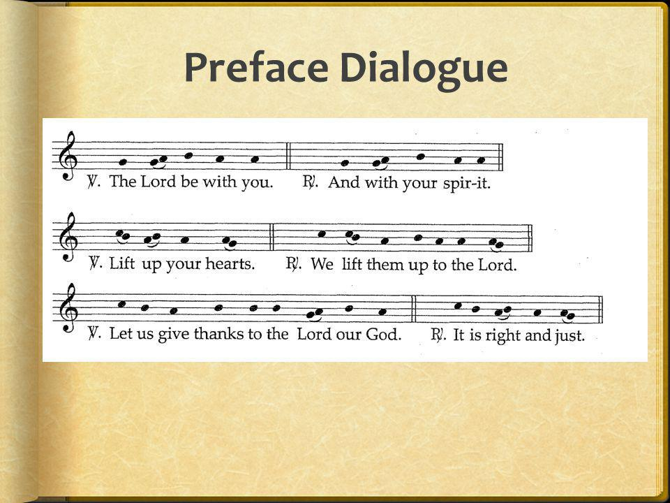 Preface Dialogue Priest: The Lord be with you.