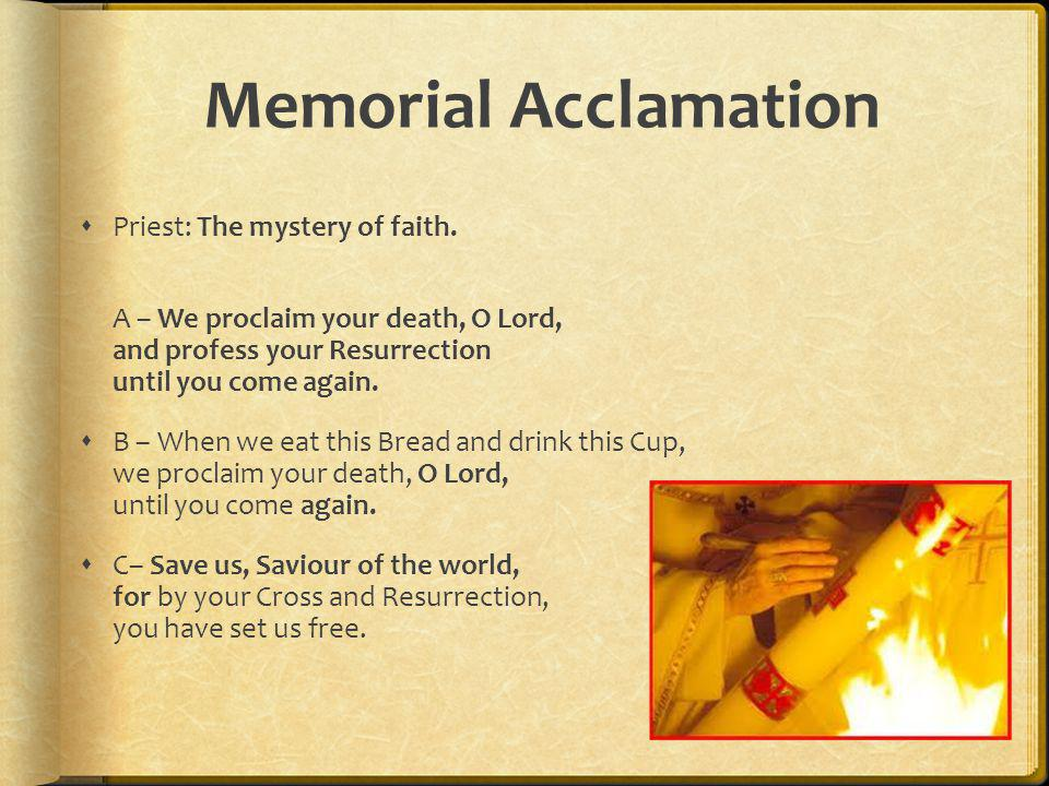 Memorial Acclamation Priest: The mystery of faith.