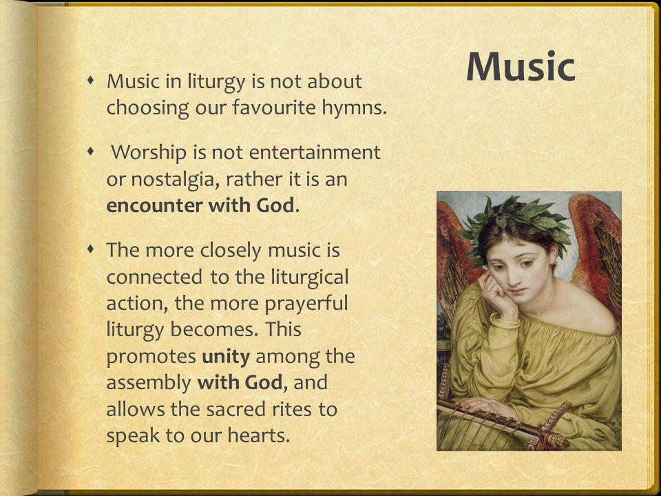 Music Music in liturgy is not about choosing our favourite hymns.