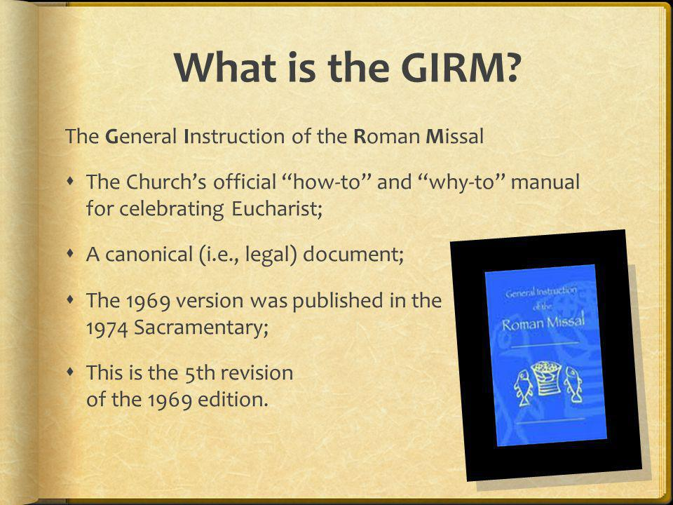 What is the GIRM The General Instruction of the Roman Missal