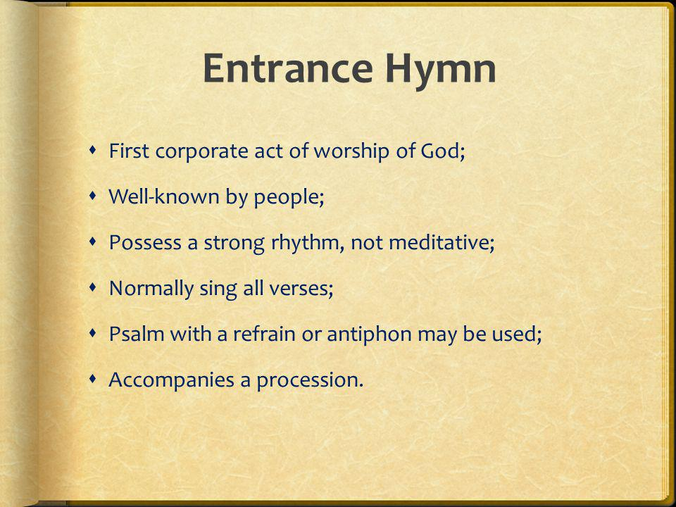 Entrance Hymn First corporate act of worship of God;