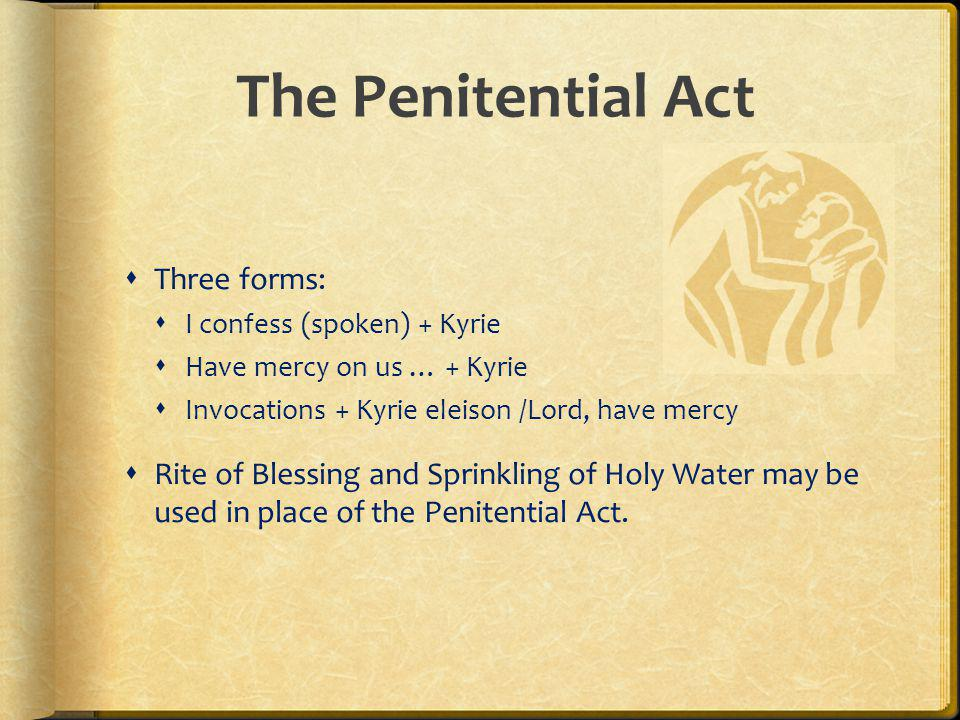 The Penitential Act Three forms: