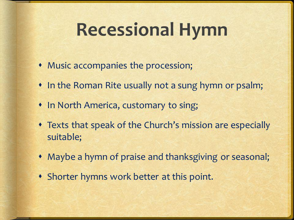 Recessional Hymn Music accompanies the procession;