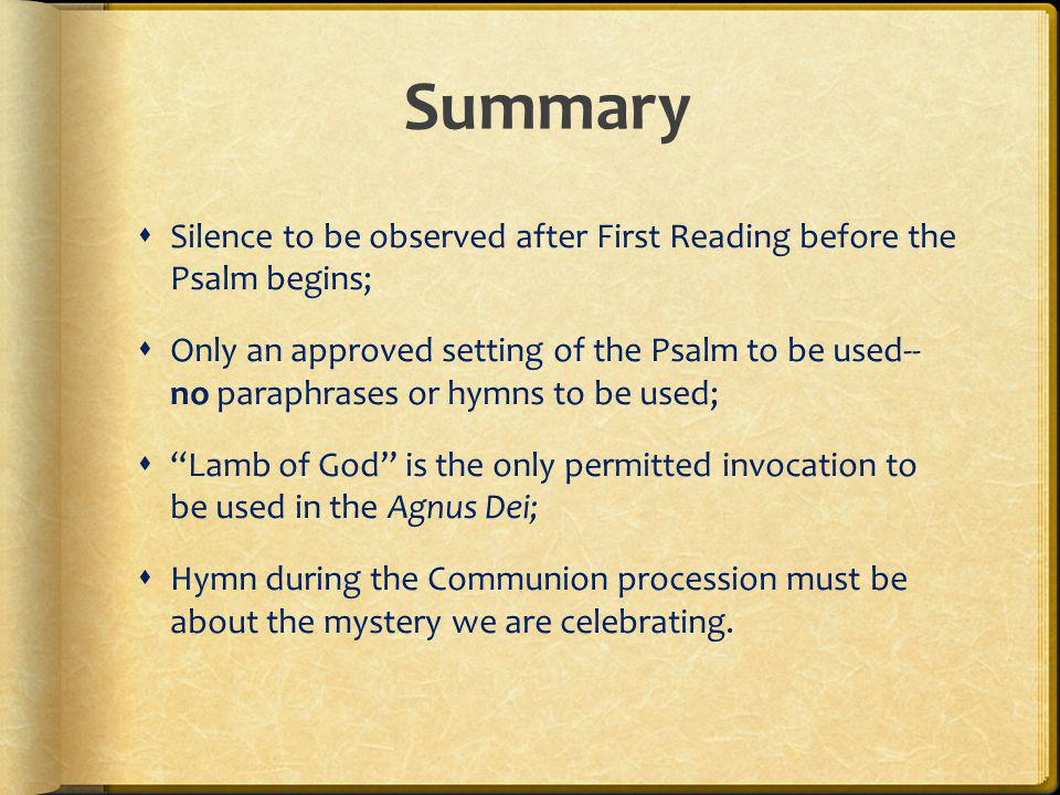 Summary Silence to be observed after First Reading before the Psalm begins;