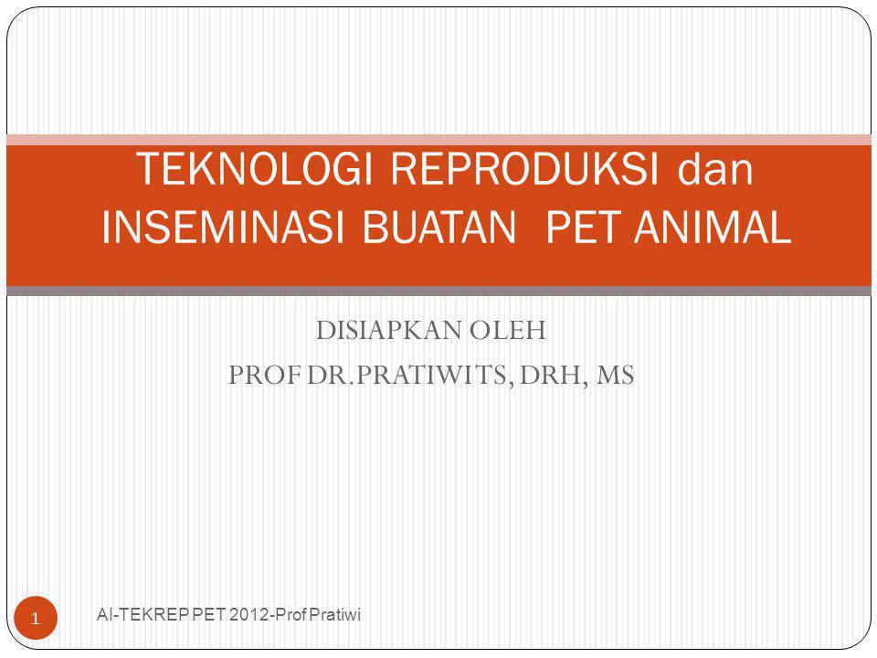 TEKNOLOGI REPRODUKSI dan INSEMINASI BUATAN PET ANIMAL