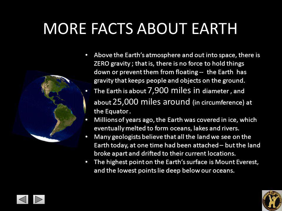 MORE FACTS ABOUT EARTH