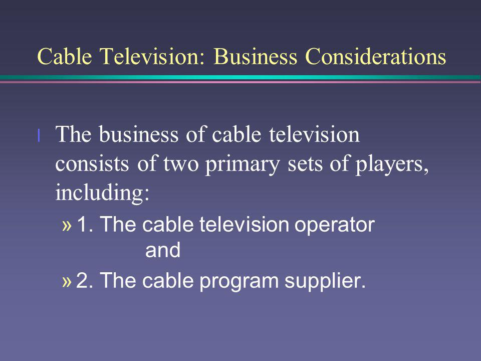 Cable Television: Business Considerations