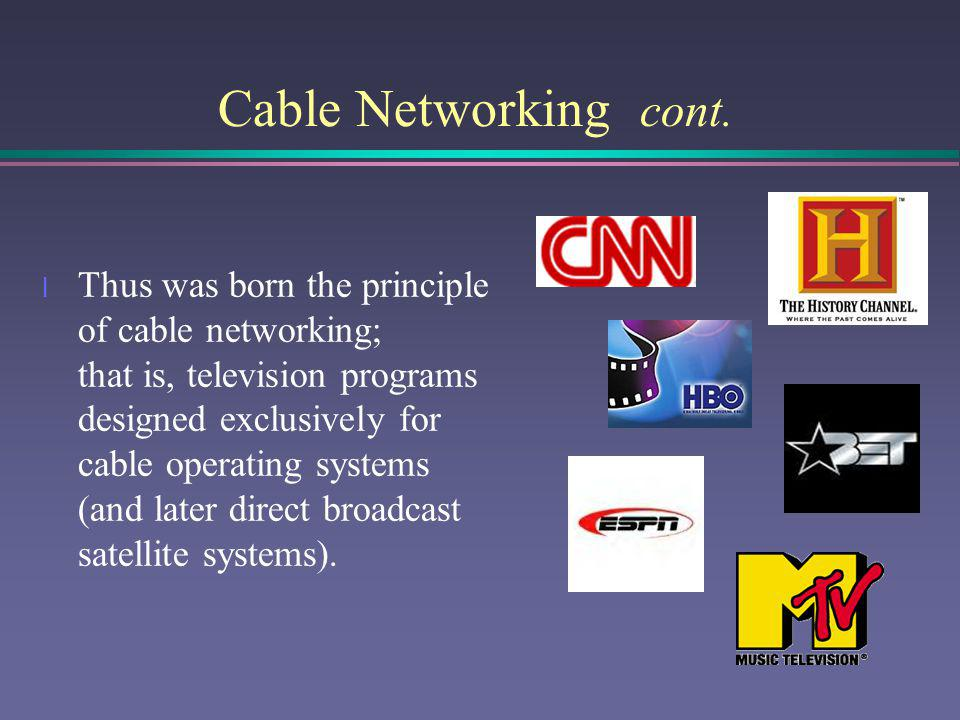 Cable Networking cont.