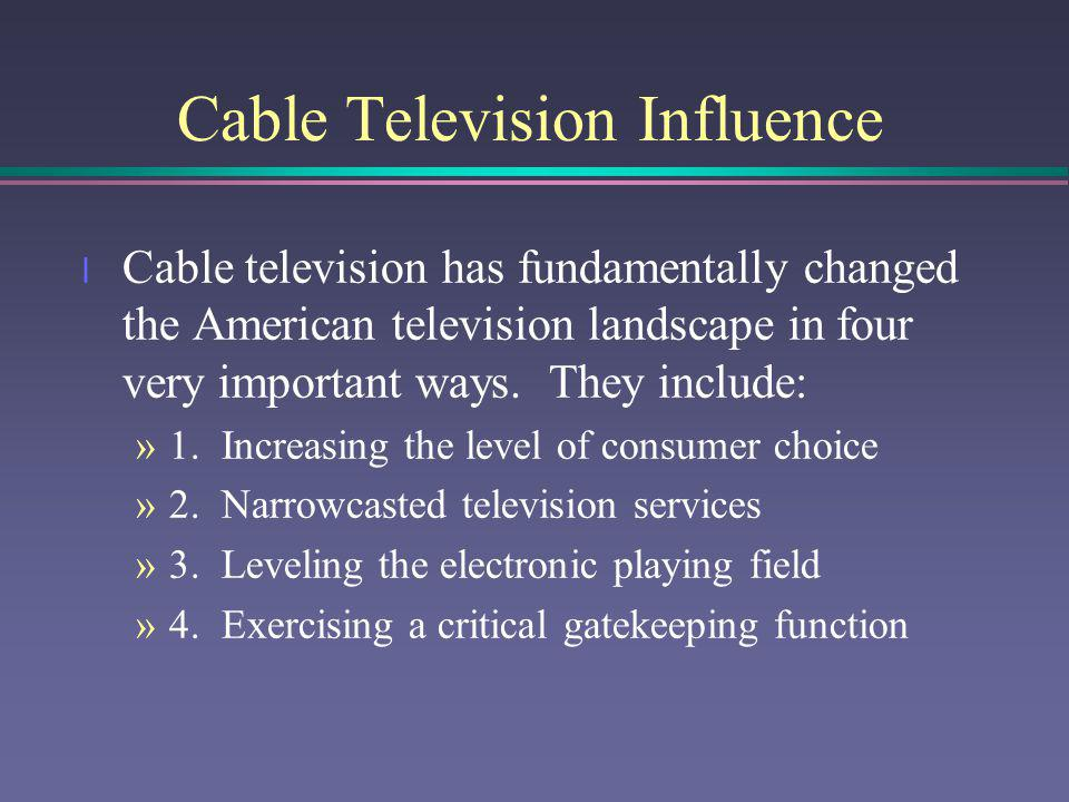 Cable Television Influence