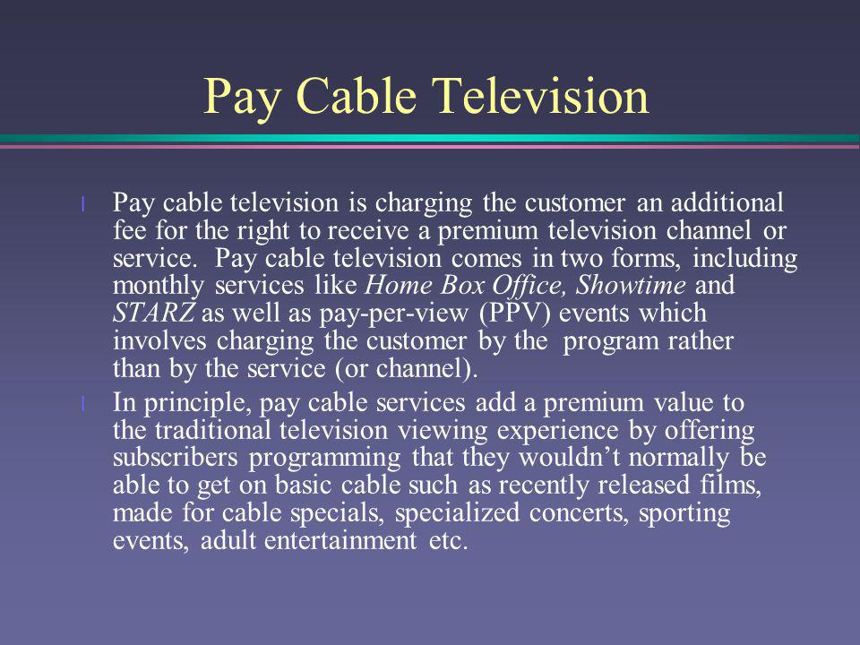 Pay Cable Television