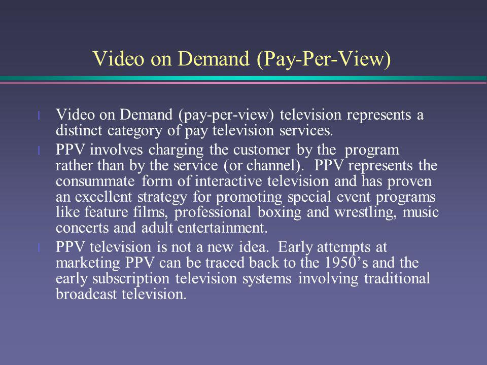 Video on Demand (Pay-Per-View)
