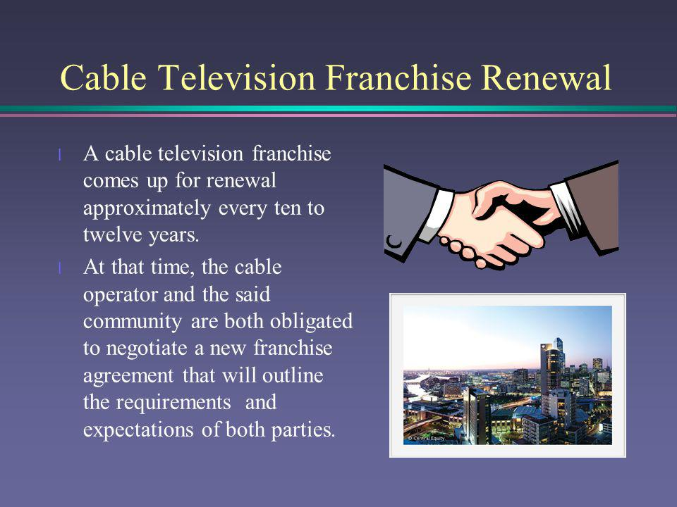 Cable Television Franchise Renewal
