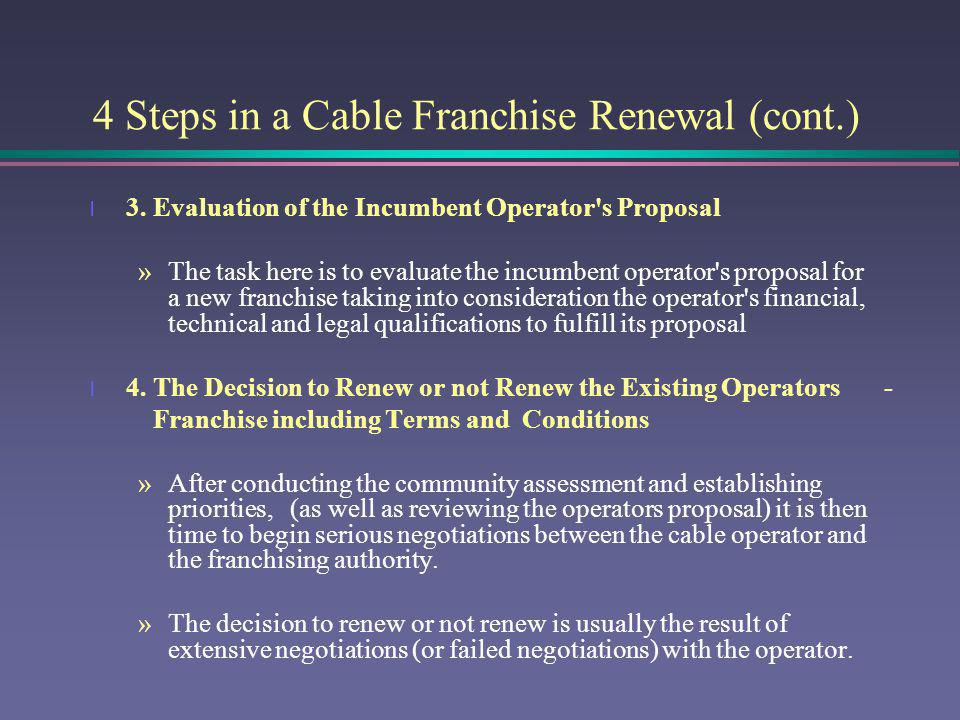 4 Steps in a Cable Franchise Renewal (cont.)