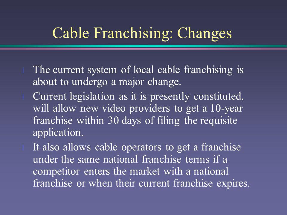 Cable Franchising: Changes
