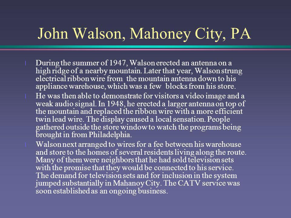John Walson, Mahoney City, PA