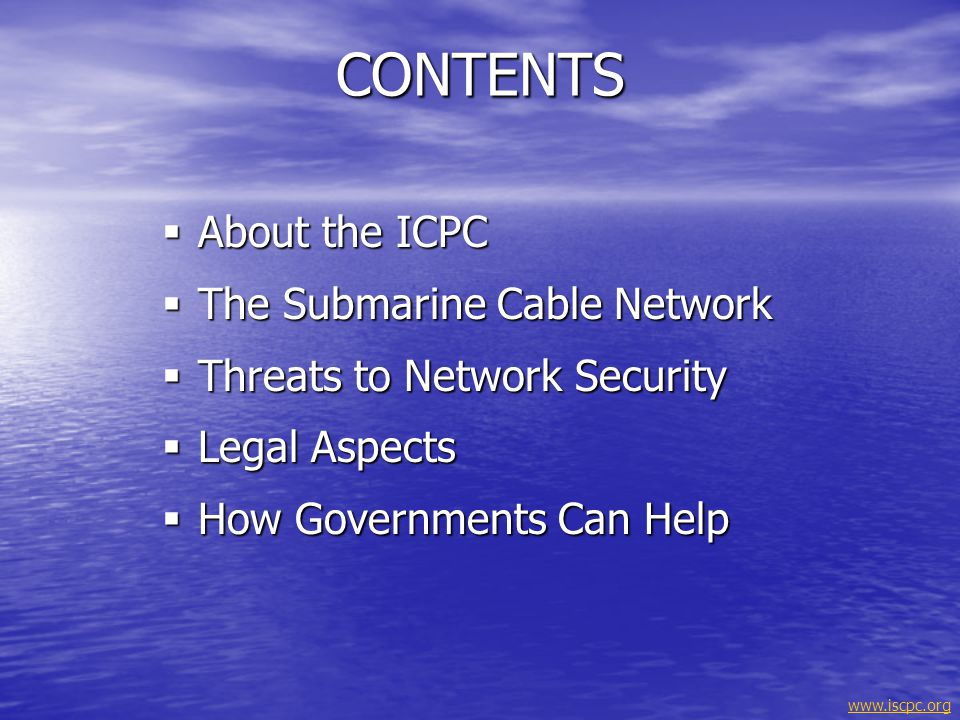 CONTENTS About the ICPC The Submarine Cable Network
