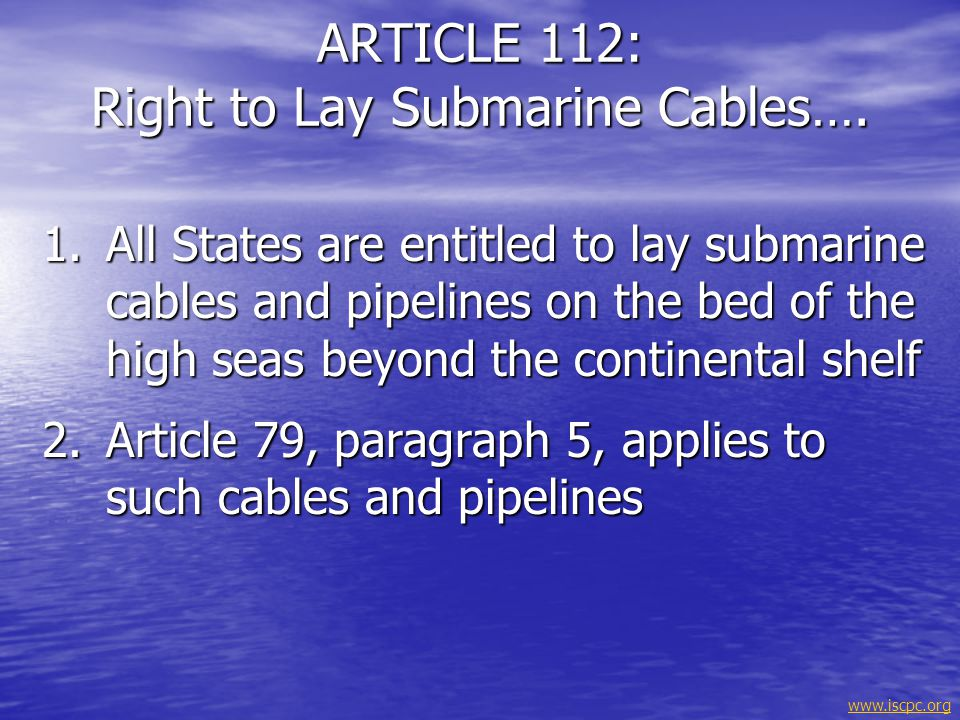 ARTICLE 112: Right to Lay Submarine Cables….