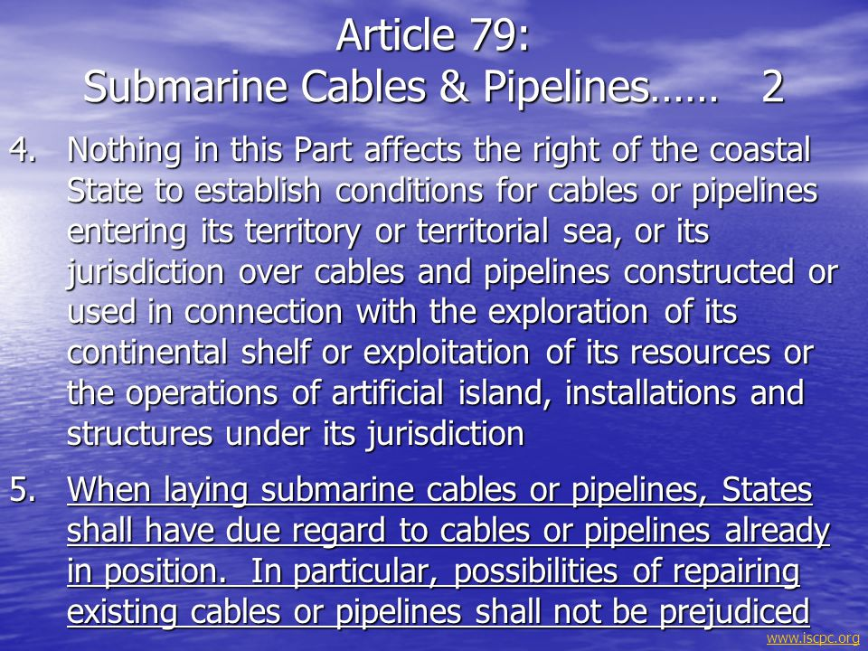 Article 79: Submarine Cables & Pipelines…… 2
