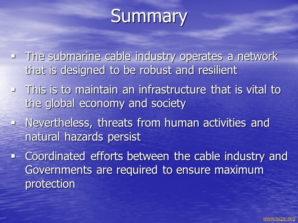 Summary The submarine cable industry operates a network that is designed to be robust and resilient.
