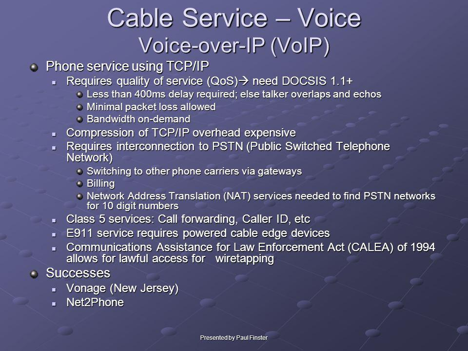 Cable Service – Voice Voice-over-IP (VoIP)