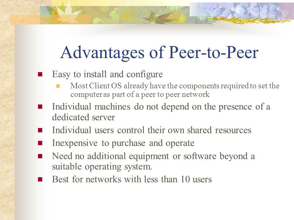 Advantages of Peer-to-Peer