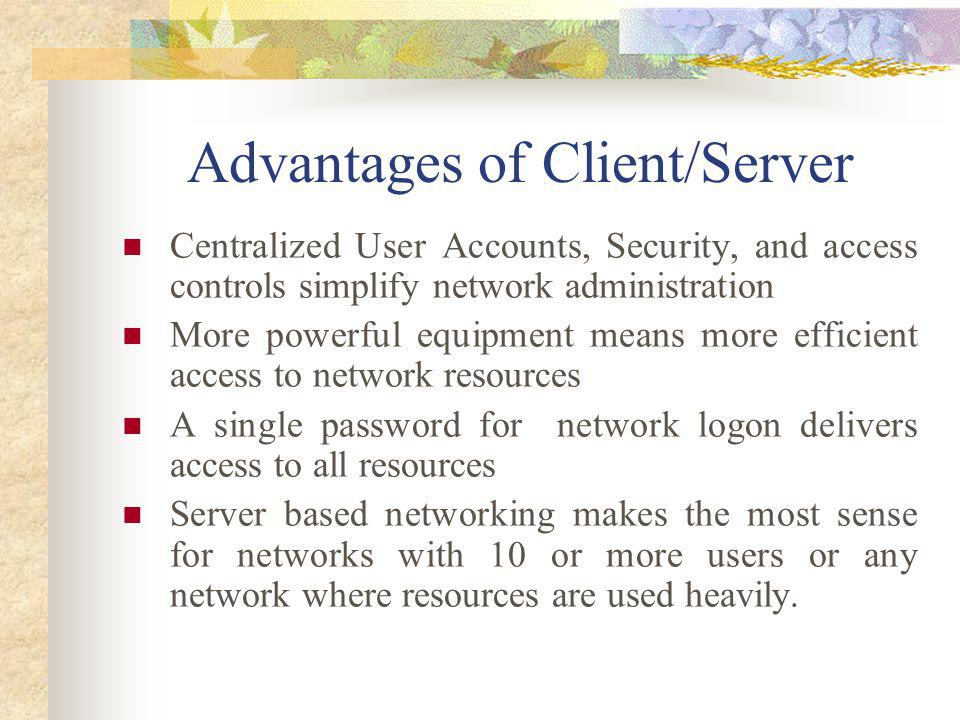 Advantages of Client/Server