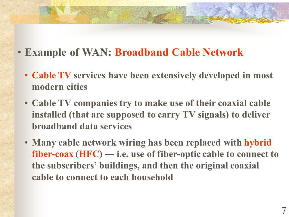 Example of WAN: Broadband Cable Network