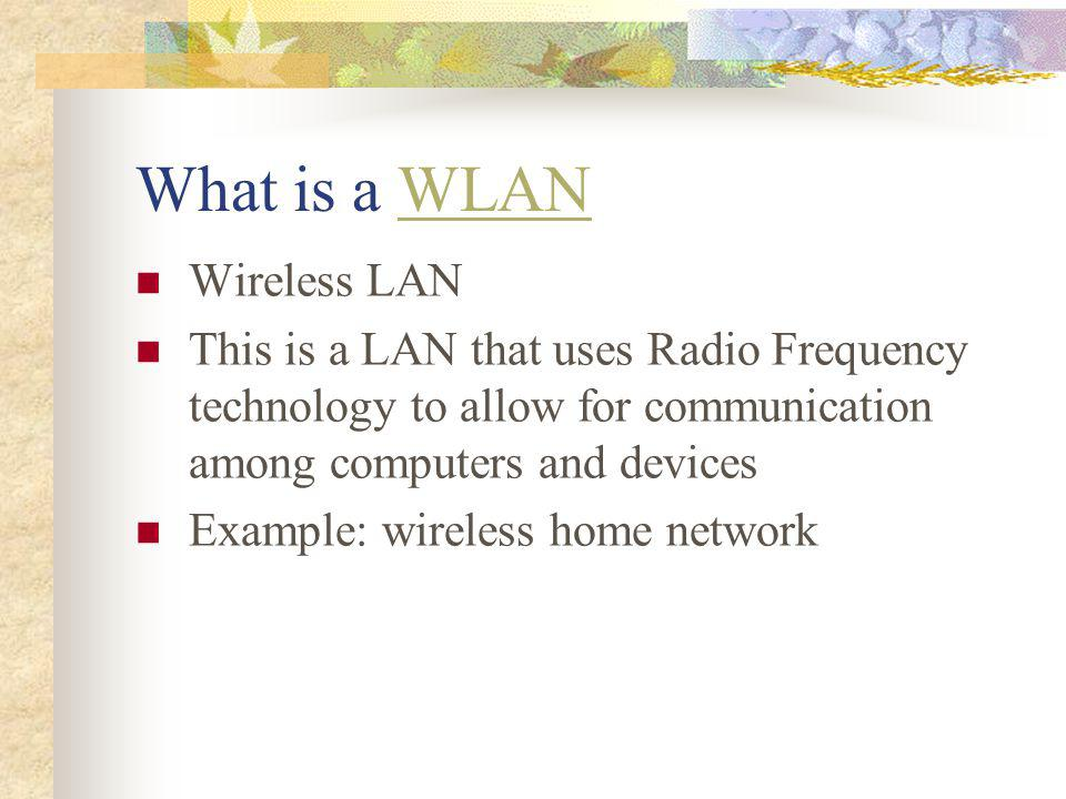What is a WLAN Wireless LAN