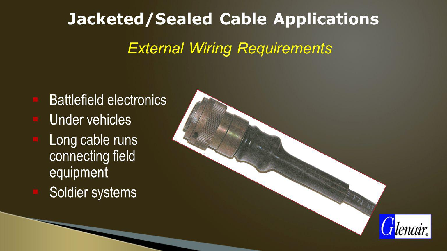 Jacketed/Sealed Cable Applications