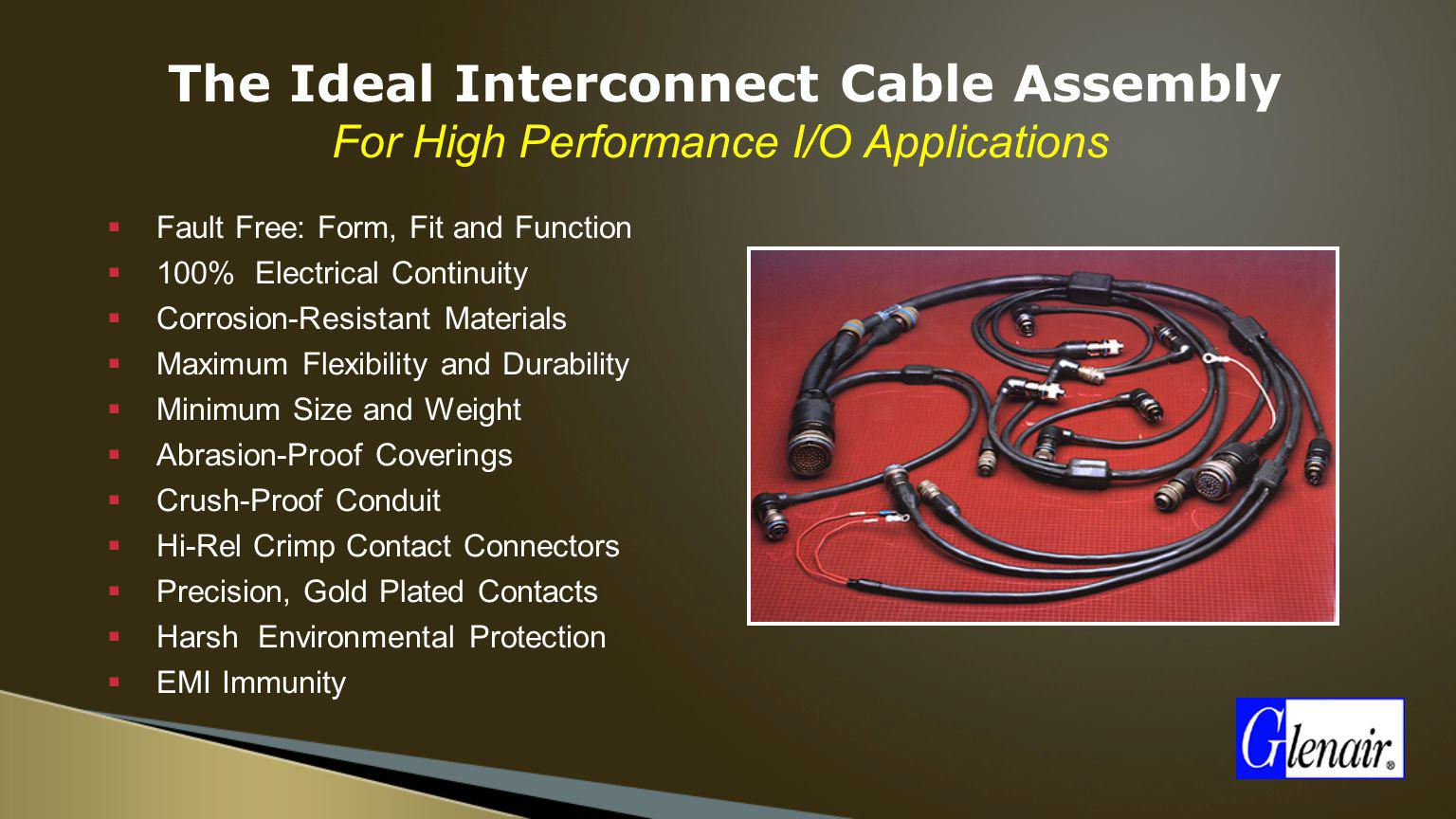 The Ideal Interconnect Cable Assembly