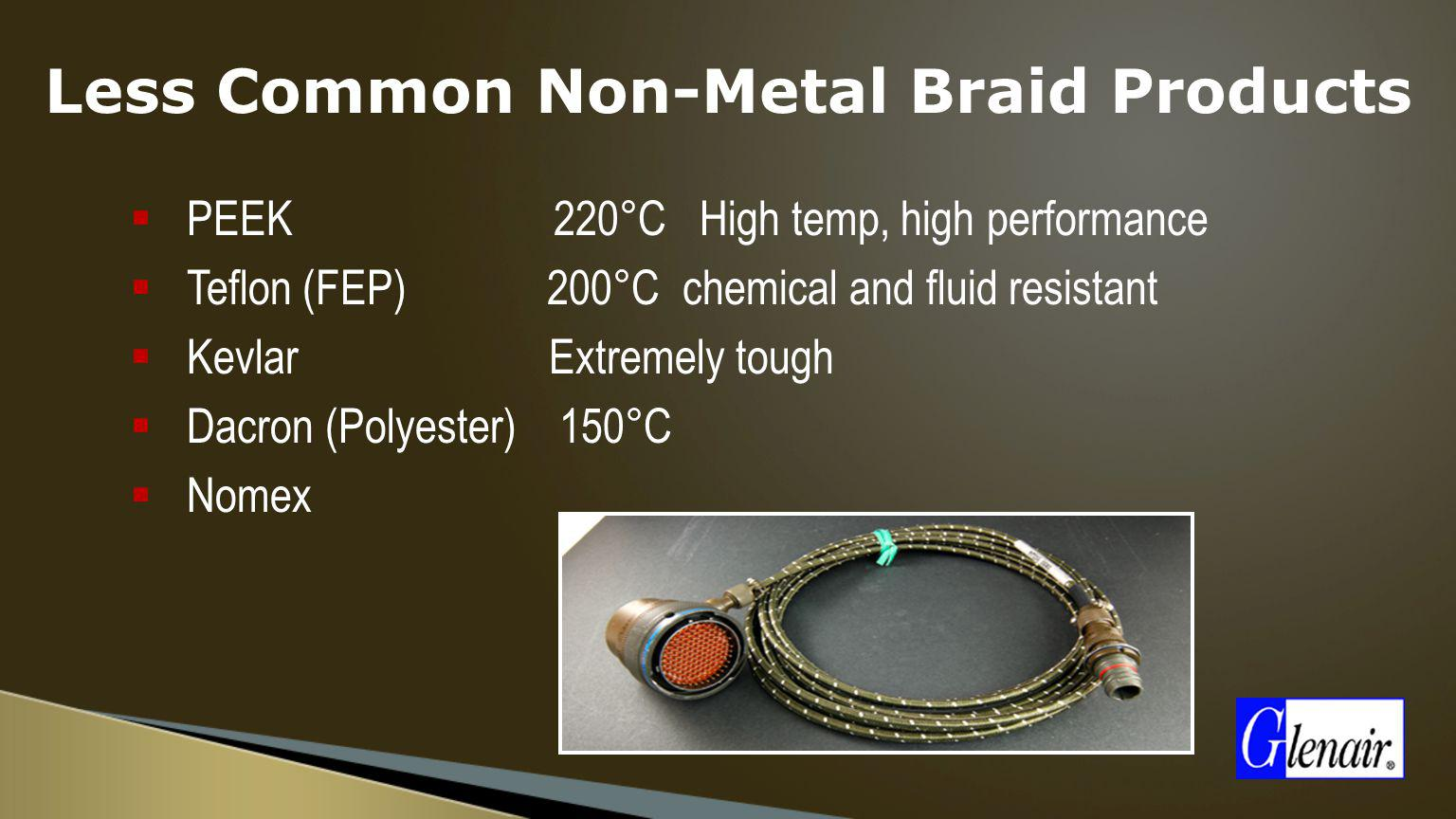Less Common Non-Metal Braid Products